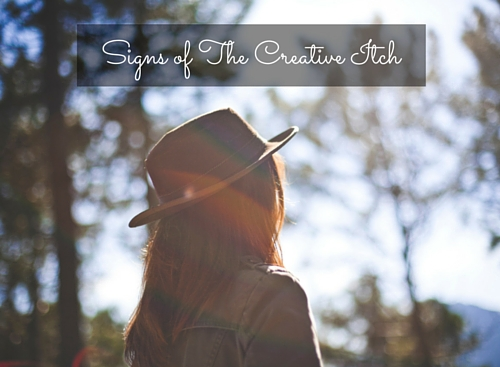 Signs of a Creative Itch